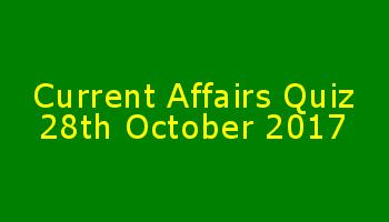 Current Affairs GK Online Quiz October 28 2017 SET 7
