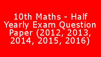 10th Maths - Half Yearly Exam Question Paper (2012, 2013, 2014, 2015, 2016)