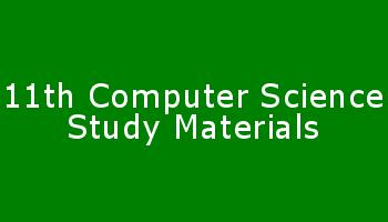 11th Computer Science Study Materials