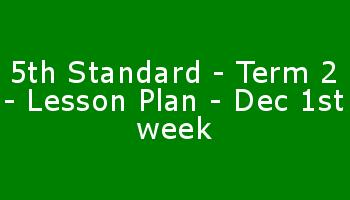 5th Standard - Term 2 - Lesson Plan - Dec 1st week
