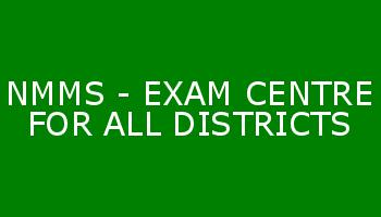 NMMS – EXAM CENTRE FOR ALL DISTRICTS