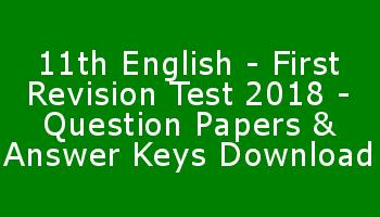 11th English - First Revision Test 2018 - Question Papers & Answer Keys Download