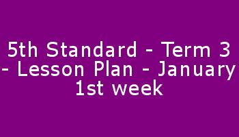 5th Standard - Term 3 - Lesson Plan - January 1st week