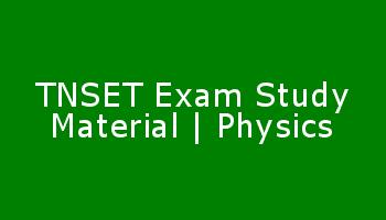TNSET Exam Study Material | Physics
