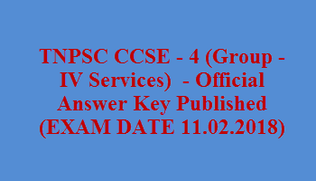 TNPSC CCSE - 4 (Group - IV Services) - Official Answer Key Published (EXAM DATE 11.02.2018)