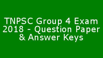 TNPSC Group 4 Exam 2018 - Question Paper & Answer Keys