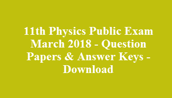 11th Physics Public Exam March 2018 - Question Papers & Answer Keys - Download