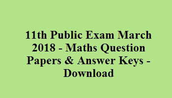 11th Public Exam March 2018 - Maths Question Papers & Answer Keys - Download