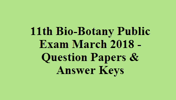 11th Bio-Botany Public Exam March 2018 - Question Papers & Answer Keys