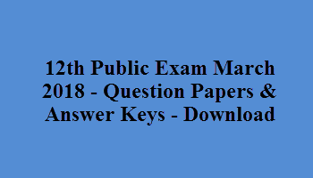 12th Public Exam March 2018 - Question Papers & Answer Keys - Download