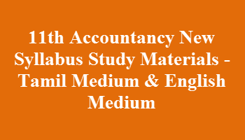 11th Accountancy New Syllabus Study Materials - Tamil Medium & English Medium