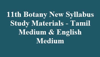 11th Botany New Syllabus Study Materials - Tamil Medium & English Medium