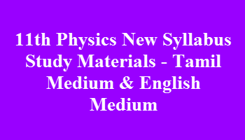 11th Physics New Syllabus Study Materials - Tamil Medium & English Medium