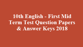 10th English - First Mid Term Test Question Papers & Answer Keys 2018