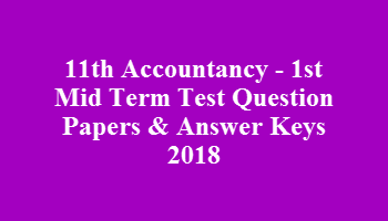11th Accountancy - 1st Mid Term Test Question Papers & Answer Keys 2018