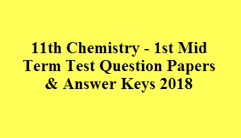 11th Chemistry - 1st Mid Term Test Question Papers & Answer Keys 2018