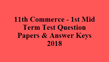 11th Commerce - 1st Mid Term Test Question Papers & Answer Keys 2018