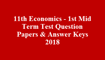 11th Economics - 1st Mid Term Test Question Papers & Answer Keys 2018