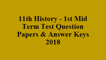 11th History - 1st Mid Term Test Question Papers & Answer Keys 2018