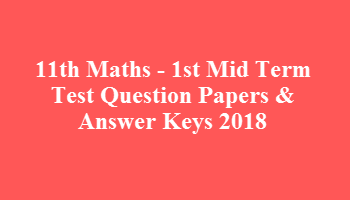 11th Maths - 1st Mid Term Test Question Papers & Answer Keys 2018