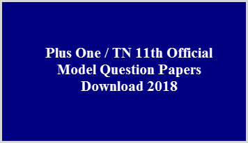 Plus One TN 11th Official Model Question Papers Download 2018