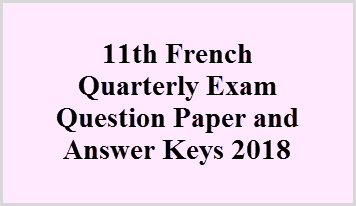 11th French Quarterly Exam Question Paper and Answer Keys 2018
