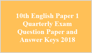 10th English Paper 1 Quarterly Exam Question Paper and Answer Keys 2018