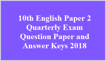 10th English Paper 2 Quarterly Exam Question Paper and Answer Keys 2018