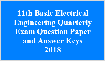 11th Basic Electrical Engineering Quarterly Exam Question Paper and Answer Keys 2018
