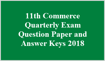11th Commerce Quarterly Exam Question Paper and Answer Keys 2018