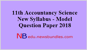 11th Accountancy New Syllabus - Model Question Paper 2018