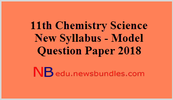 11th Chemistry New Syllabus - Model Question Paper 2018