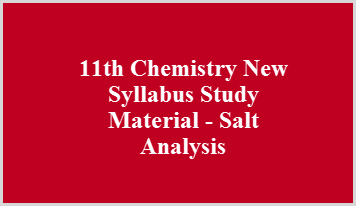 11th Chemistry New Syllabus Study Material - Salt Analysis