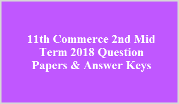 11th Commerce 2nd Mid Term 2018 Question Papers & Answer Keys