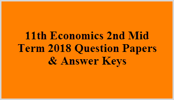 11th Economics 2nd Mid Term 2018 Question Papers & Answer Keys