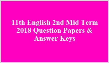 11th English 2nd Mid Term 2018 Question Papers & Answer Keys