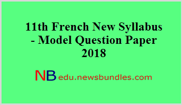11th French New Syllabus - Model Question Paper 2018