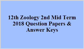 12th Zoology 2nd Mid Term 2018 Question Papers & Answer Keys