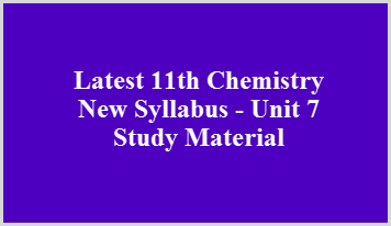 Latest 11th Chemistry New Syllabus - Unit 7 Study Material