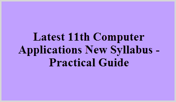 Latest 11th Computer Applications New Syllabus - Practical Guide