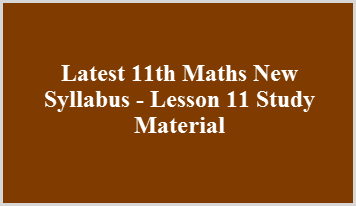 Latest 11th Maths New Syllabus - Lesson 11 Study Material