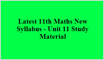 Latest 11th Maths New Syllabus - Unit 11 Study Material