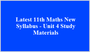Latest 11th Maths New Syllabus - Unit 4 Study Materials