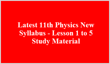 Latest 11th Physics New Syllabus - Lesson 1 to 5 Study Material
