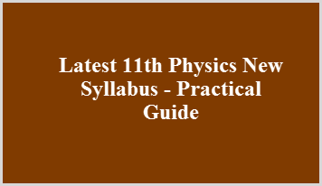 Latest 11th Physics New Syllabus - Practical Guide
