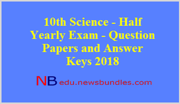 10th Science – Half Yearly Exam – Question Papers and Answer Keys 2018