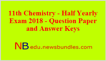 11th Chemistry – Half Yearly Exam 2018 – Question Paper and Answer Keys
