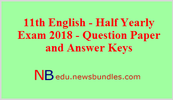 11th English – Half Yearly Exam 2018 – Question Paper and Answer Keys