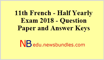 11th French - Half Yearly Exam 2018 - Question Paper and Answer Keys