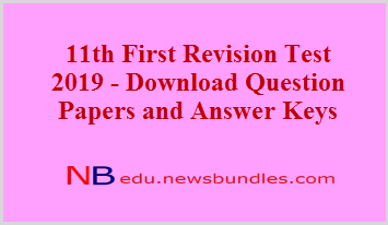 11th First Revision Test 2019 - Download Question Papers and Answer Keys